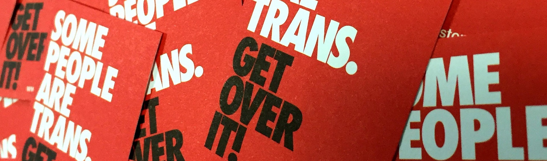 Some People Are Trans. Get Over It! posters